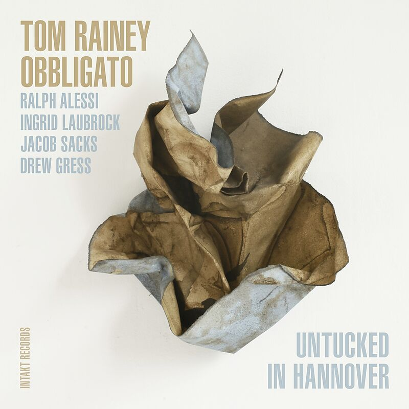 Tom Rainey Obbligato – Untucked In Hannover