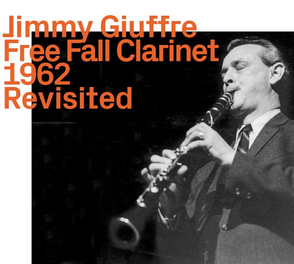 Jimmy Giuffre, Free Fall Clarinet, 1962, Revisited