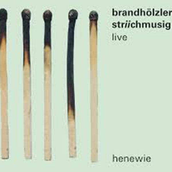 Brandhölzer Striichmusig – henewie (live)
