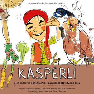 Kasperli – Die Vergiftet Gmüessuppe & De Schuhubidu macht Meis