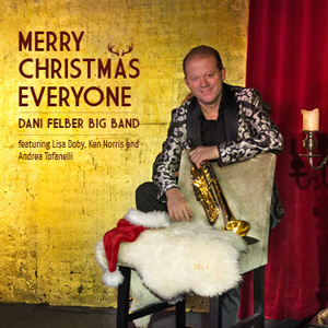 Dani Felber Big Band – Merry Christmas Everyone