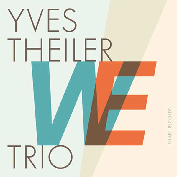 Yves Theiler Trio – WE