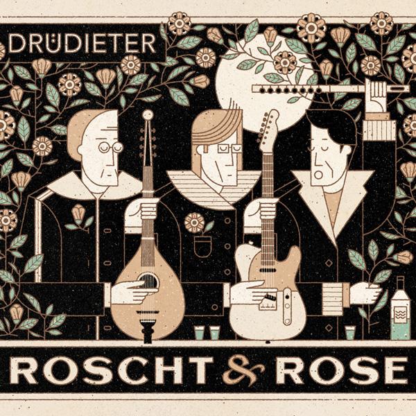 Drüdieter – Roscht & Rose