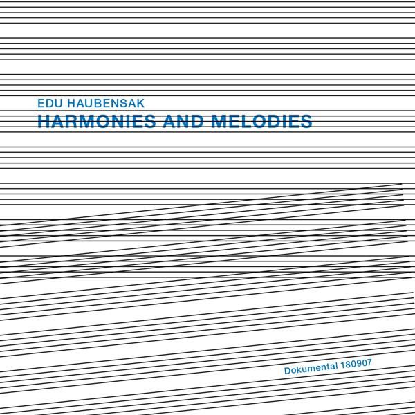 Edu Haubensak – Harmonies and Melodies