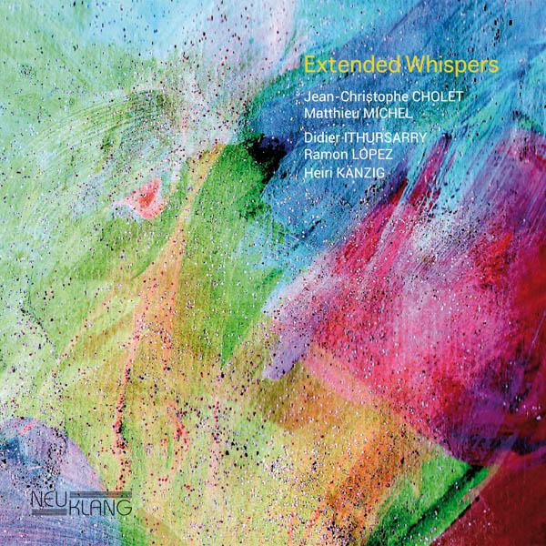 Jean-Christophe Cholet – Extended Whispers