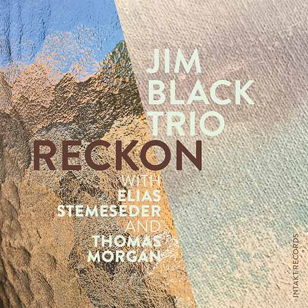 Jim Black Trio – Reckon