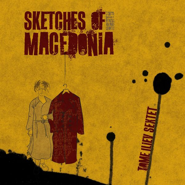 Tome Iliev Sextet – Sketches of Macedonia