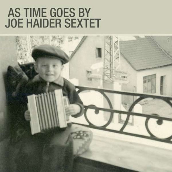 Joe Haider Sextet – As Time Goes By